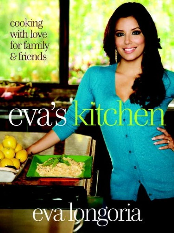 フェリー不誠実ゲートEva's Kitchen: Cooking with Love for Family and Friends: A Cookbook (English Edition)
