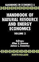 Handbook of Natural Resource and Energy Economics (Volume 2) (Handbooks in Economics)