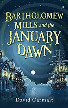 Book cover image for Bartholomew Mills and the January Dawn