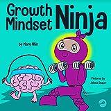 Growth Mindset Ninja : A Children's Book About the Power of Yet (Ninja Life Hacks 36) (English Edition)