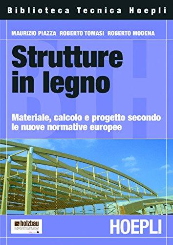 Strutture in legno: Materiale, calcolo e progetto secondo le nuove normative europee