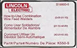 Lincoln Electric: How To Use Combination Wire Feed Welders Part K550-5 [Dual English/Spanish/French]