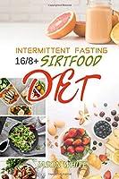 Intermittent Fasting 16/8 + sirtfood diet
