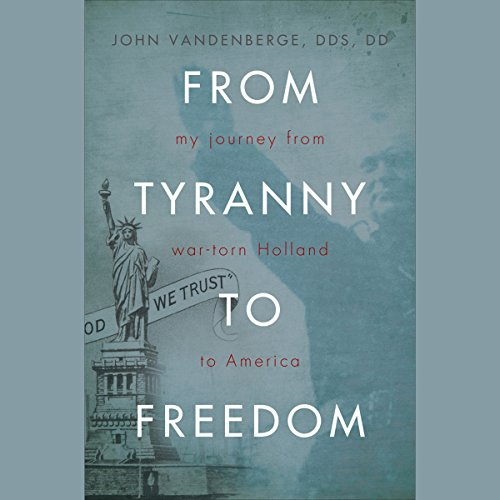 From Tyranny to Freedom audiobook cover art