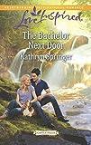 The Bachelor Next Door (Castle Falls) - Kathryn Springer