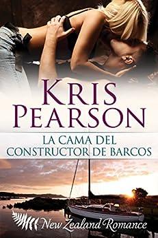 La cama del constructor de barcos (Picardia en Wellington nº 1) (Spanish Edition) by [Kris Pearson, Begoña de Pipaon]