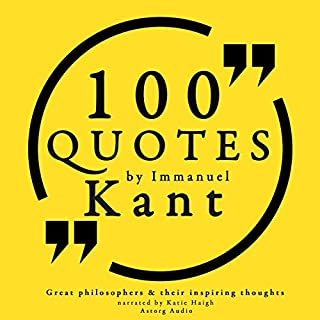 100 Quotes by Immanuel Kant (Great Philosophers and Their Inspiring Thoughts) cover art