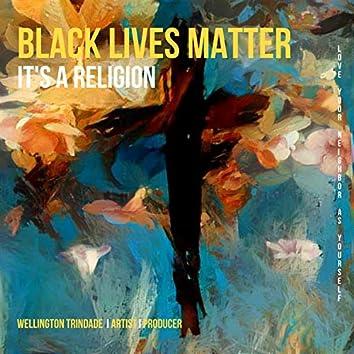 Black Lives Matter It's a Religion