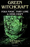 Green Witchcraft: Folk Magic, Fairy Lore & Herb Craft (Green Witchcraft Series (1))