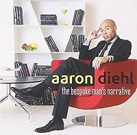 The Bespoke Man's Narrative by Aaron Diehl (2013-03-19)