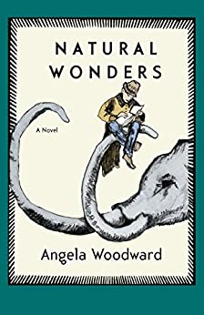 Natural Wonders: A Novel by [Angela Woodward, Stacey Levine]