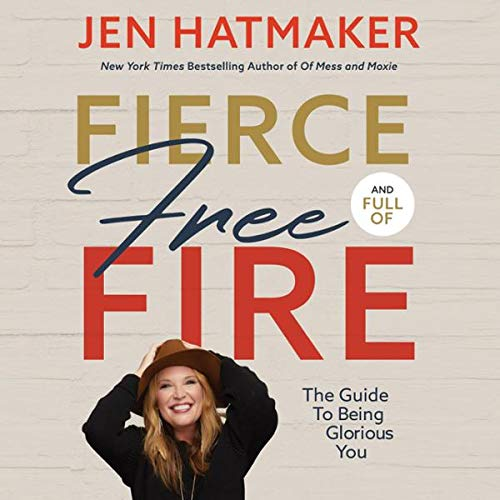 Fierce, Free, and Full of Fire cover art