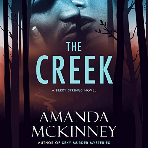 The Creek Audiobook By Amanda McKinney cover art