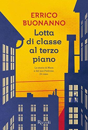 Lotta di classe al terzo piano: La storia di Marx e del suo Padrone. Di casa. (Italian Edition)