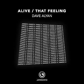 Alive / That Feeling
