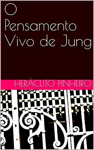 O Pensamento Vivo de Jung