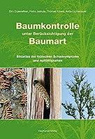 Baumkontrolle unter Beruecksichtigung der Baumart: Typische Schadsymptome und Auffaelligkeiten