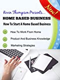 Home Based Business: How To Star...