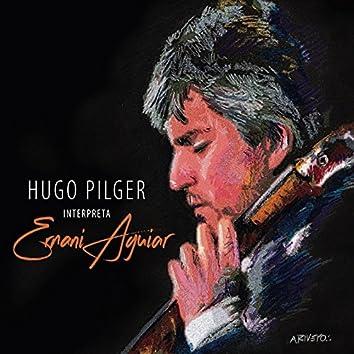 Hugo Pilger Interpreta Ernani Aguiar