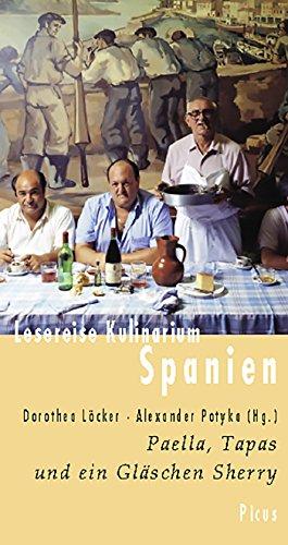 Lesereise Kulinarium Spanien: Paella, Tapas und ein Gläschen Sherry (Picus Lesereisen)