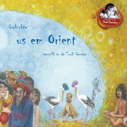 Gschichte us em Orient verzellt vo de Trudi Gerster