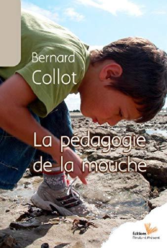La pédagogie de la mouche (French Edition)