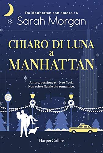 Chiaro di luna a Manhattan. Da Manhattan con amore (Vol. 6)