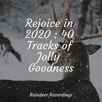 Rejoice in 2020 : 40 Tracks of Jolly Goodness