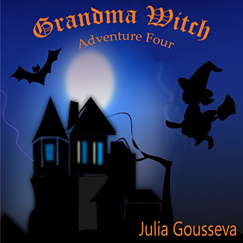Grandma Witch: Adventure Four audiobook cover art
