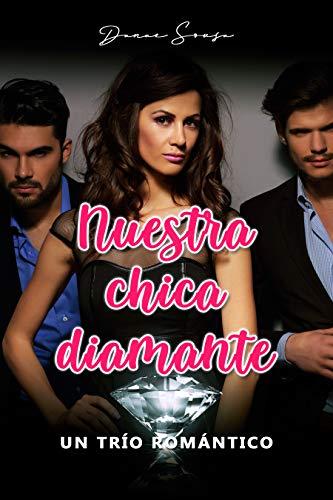 Nuestra chica diamante: Un trío romántico (Tríos románticos)