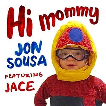 Hi Mommy (feat. Jace)