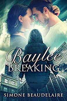 Baylee Breaking: A Contemporary Romance Novel by [Simone Beaudelaire]