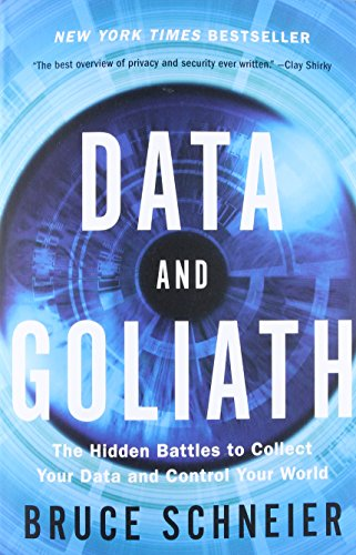 Preisvergleich Produktbild Data and Goliath: The Hidden Battles to Collect Your Data and Control Your World