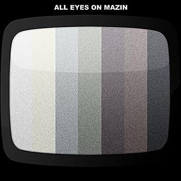 All Eyes On Mazin