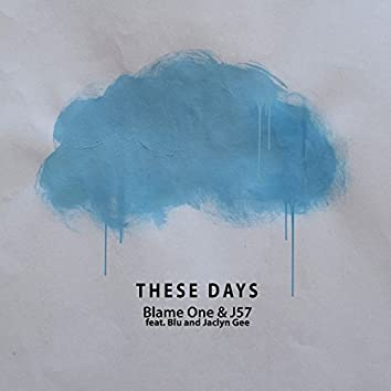 These Days (feat. Blu & Jaclyn Gee)