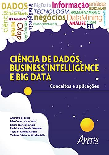 Ciência de Dados, Business Intelligence e big Data: Conceitos e Aplicações