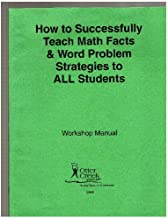 How to Successfully Teach Math Facts & Word Problem Strategies to All Students: Workshop Manual (2003 Copyright)
