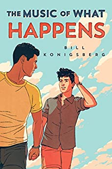 The Music of What Happens by [Bill Konigsberg]