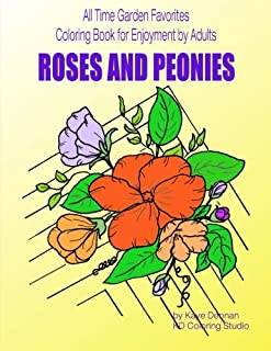 Roses and Peonies: All time garden favorites: Coloring Book for Enjoyment by Adults