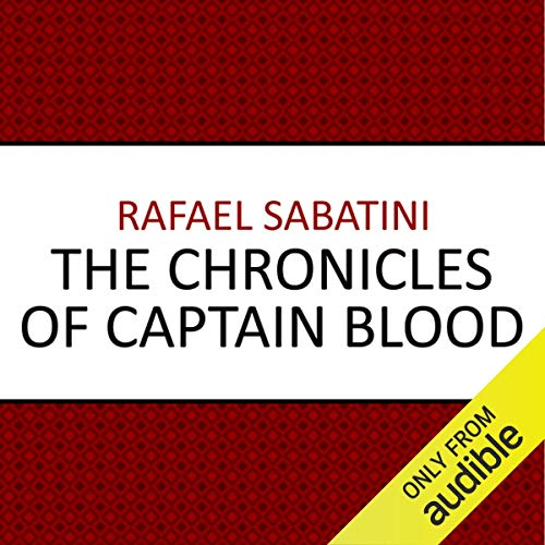 The Chronicles of Captain Blood                   De :                                                                                                                                 Rafael Sabatini                               Lu par :                                                                                                                                 Michael Maloney                      Durée : 7 h     Pas de notations     Global 0,0