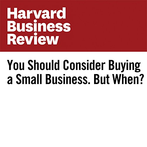 You Should Consider Buying a Small Business. But When? audiobook cover art