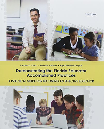 Compare Textbook Prices for Demonstrating the Florida Educator Accomplished Practices 3 Edition ISBN 9781323901878 by Cross, Lorraine,Pullease, Barbara,Targoff, Hope