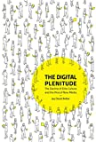 Image of The Digital Plenitude: The Decline of Elite Culture and the Rise of New Media (The MIT Press)