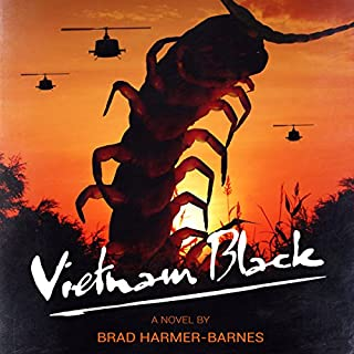 Vietnam Black                   By:                                                                                                                                 Brad Harmer-Barnes                               Narrated by:                                                                                                                                 Greg Douras                      Length: 5 hrs and 1 min     2 ratings     Overall 5.0