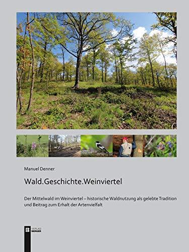 Wald.Geschichte.Weinviertel: Der Mittelwald im Weinviertel - historische Waldnutzung als ...