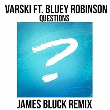 Questions (feat. Bluey Robinson) [James Bluck Remix]