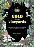 Gold in the Vineyards: Illustrated stories of the world's most celebrated vineyards