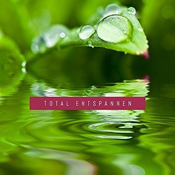 Total Entspannen: Top Musikauswahl für Stressabbau,Tiefenentspannung und Einschlafen, Atementspannung, Natur-Musiktherapie
