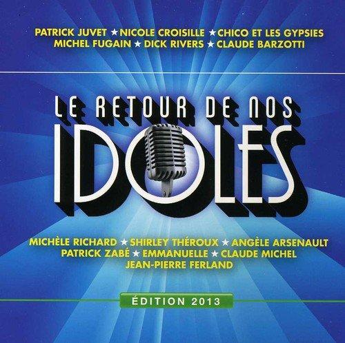 Le Retour de Nos Idoles Edition 2013