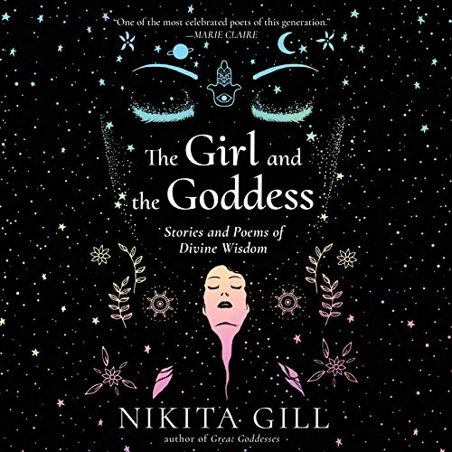 The Girl and the Goddess: Stories and Poems of Divine Wisdom